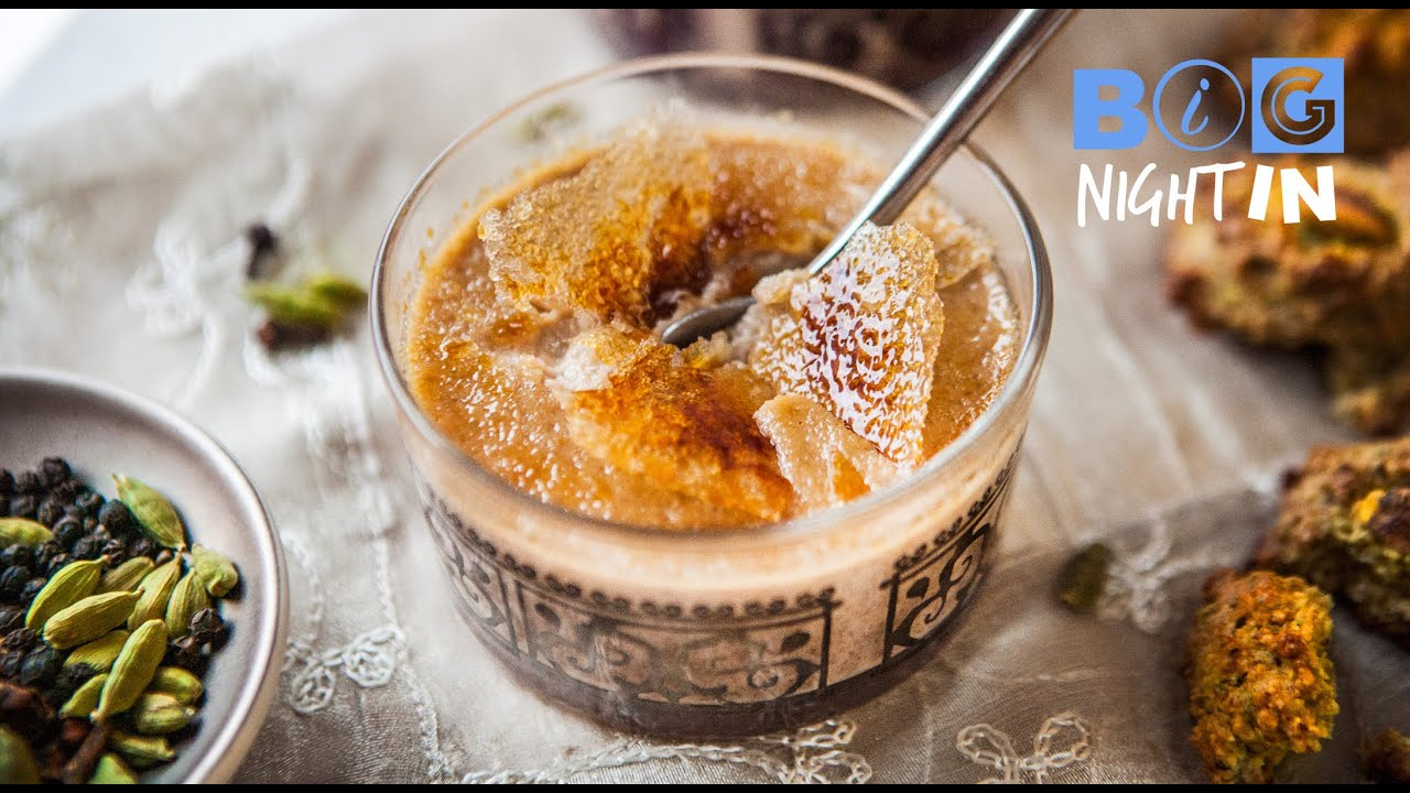 Masala Chai Creme Brulee Big Night In Youtube
