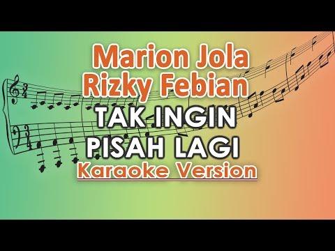 Marion Jola Dan Rizky Febian - Tak Ingin Pisah Lagi (Karaoke Lirik Tanpa Vokal) By Regis