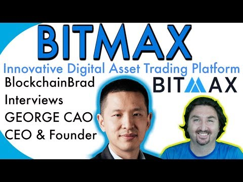 BlockchainBrad chats with BitMax CEO George Cao | BITMAX Digital Asset Trading Platform