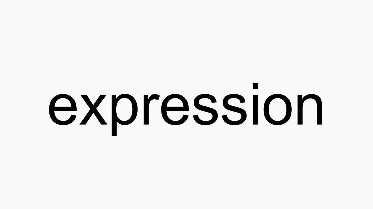 How to pronounce expression