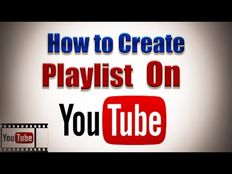 How to Create Playlist on YouTube Channel 2017