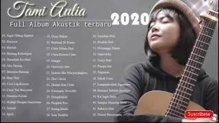 Download lagu Tami aulia Full Album Akustik terbaru 2020