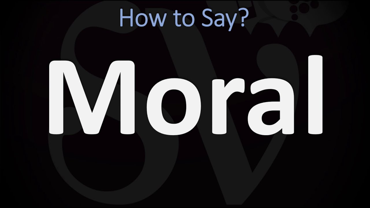 How to Pronounce Moral? (CORRECTLY)