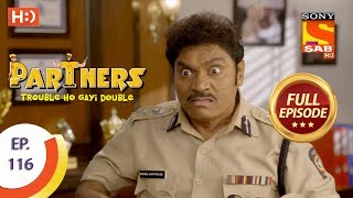 Partners Trouble Ho Gayi Double - Ep 116 - Full Episode - 8th May, 2018