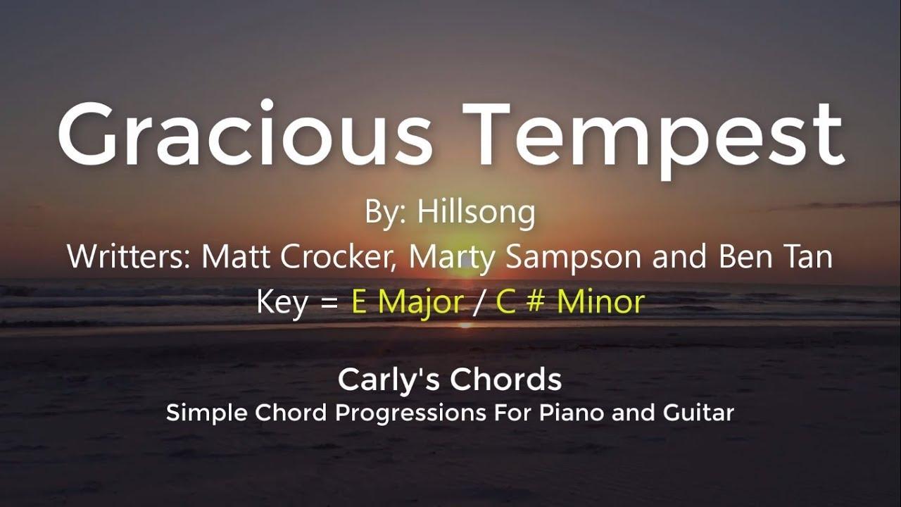 Gracious Tempest   Hillsong   CHORDS   KEY E Maj + C Min