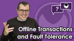 Bitcoin Q&A: Offline transactions and fault tolerance