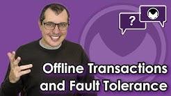 Bitcoin Q&A: Offline transactions and fault tolerance
