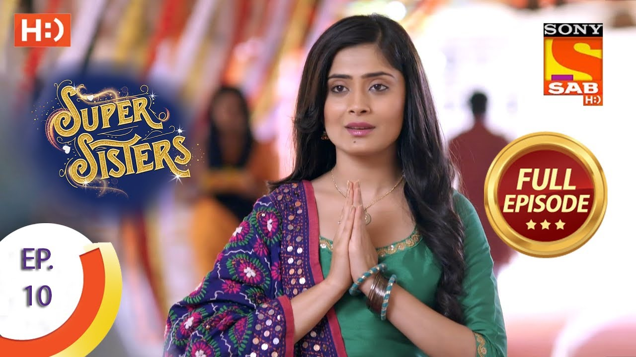 Download Super Sisters - Ep 10 - Full Episode - 17th August, 2018