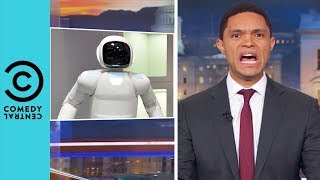 The Robots Are Coming For Our Jobs | The Daily Show With Trevor Noah