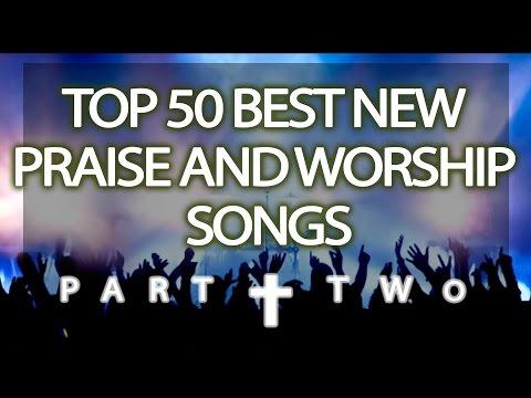 top-50-best-new-praise-&-worship-songs-(2017)---part-2/5