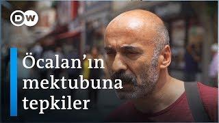 Seçmenden Öcalan'ın mektubuna tepki: Herhalde iktidarın son umuduydu - DW Türkçe