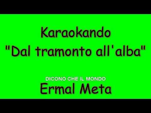 Karaoke Italiano - Dallalba al tramonto - Ermal Meta  Testo