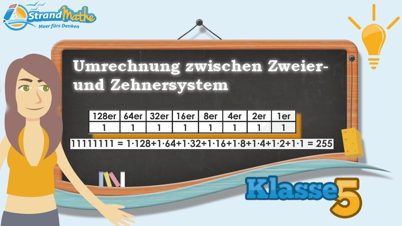 Zweiersystem und Zehnersystem Umrechnung || Klasse 5 ☆ Wissen - YouTube