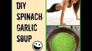 🌿🌿diy Spinach Garlic Soup!: Fit Fridays Ep 4🌿🌿