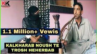 Kalkharab Heharbab te Trosh Nosh