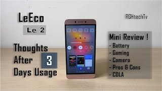 LeEco Le 2 Thoughts After 3 Days of Usage Battery Gaming Camera CDLA Pros and Cons