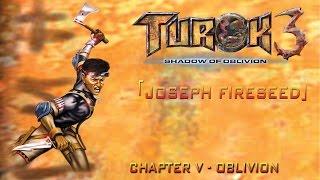 turok 3 shadow of oblivion walkthrough joseph chapter v oblivion