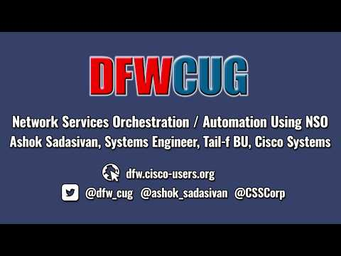 DFWCUG - May 3, 2017 - Network Services Orchestration / Automation Using NSO