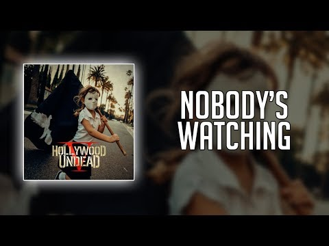 Hollywood Undead - Nobody's Watching (Lyrics)