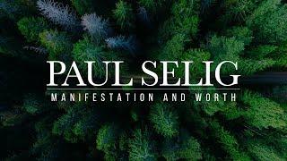 Paul Selig: Manifestation and Worth