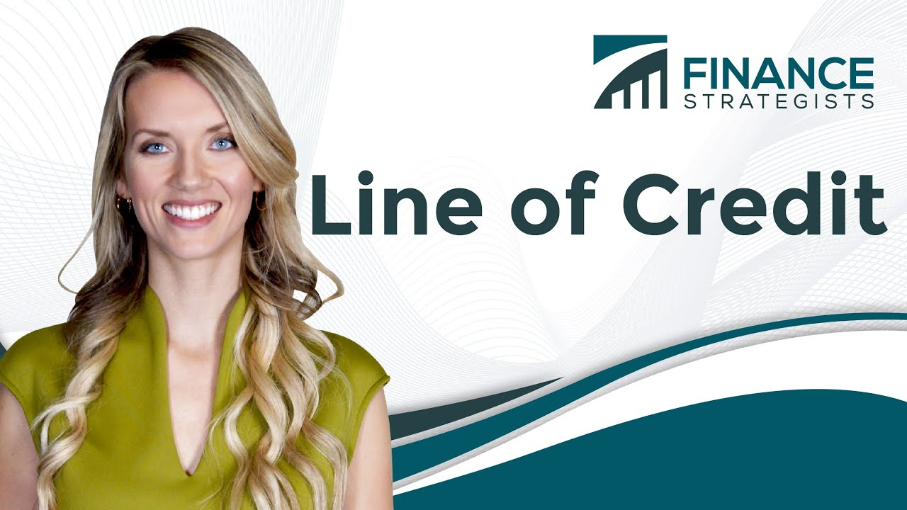 Line of Credit [Animation Video] Finance Strategists Your Online Finance Dictionary