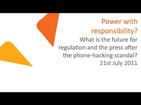 Power with responsibility? What is the future for regulation and the press | 21.07.11