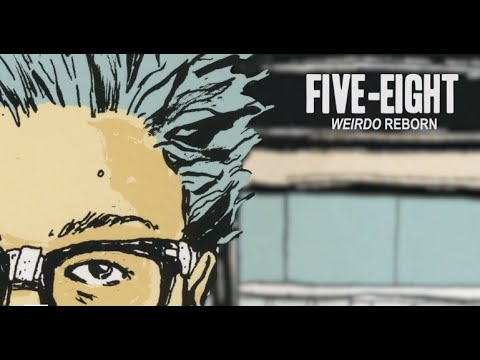 Five Eight: WEIRDO REBORN documentary