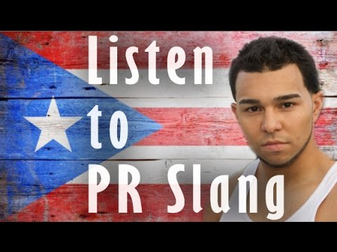 Puerto Rican Slang Words and Phrases from the Streets Of Puerto Rico
