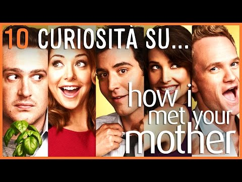 10 curiosità PAZZESCHE su HOW I MET YOUR MOTHER - #MP10 - MyPersonalPizza ft. Stefano Baglio