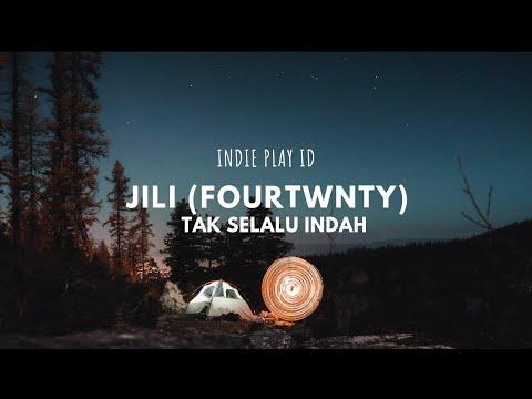 JILI (FOURTWNTY) // Tak Selalu Indah [Lirik]