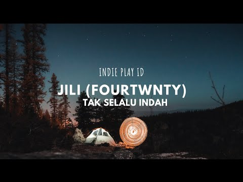 JILI (FOURTWNTY) - Tak Selalu Indah