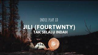 Download JILI (FOURTWNTY) - Tak Selalu Indah   Unofficial Lyric Music