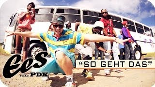 "EES feat. PDK - ""So Geht Das!"" (official music video)"
