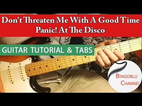 Don't Threaten Me With A Good Time - Panic! At The Disco - Guitar Tutorial Tabs