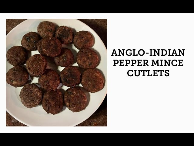 ANGLO-INDIAN PEPPER MINCE AND POTATO CUTLETS/ ANGLO-INDIAN MINCE CUTLETS / BEEF/LAMB MINCE CUTLETS
