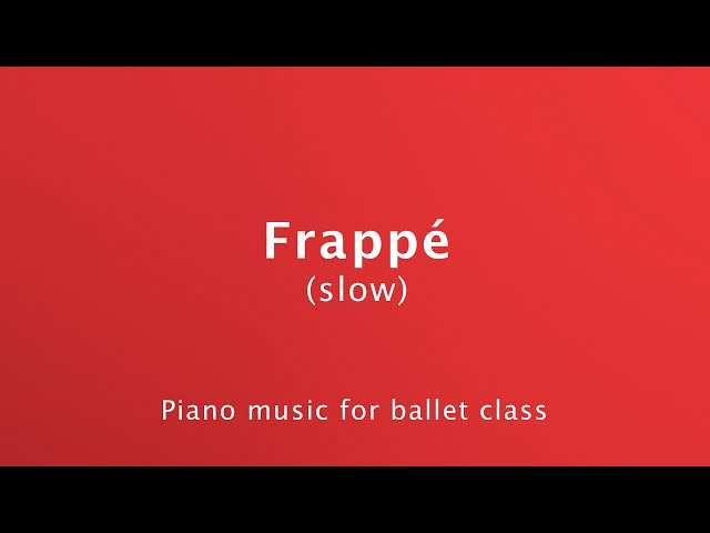 Frappé (slow) - Ballet barre piano music