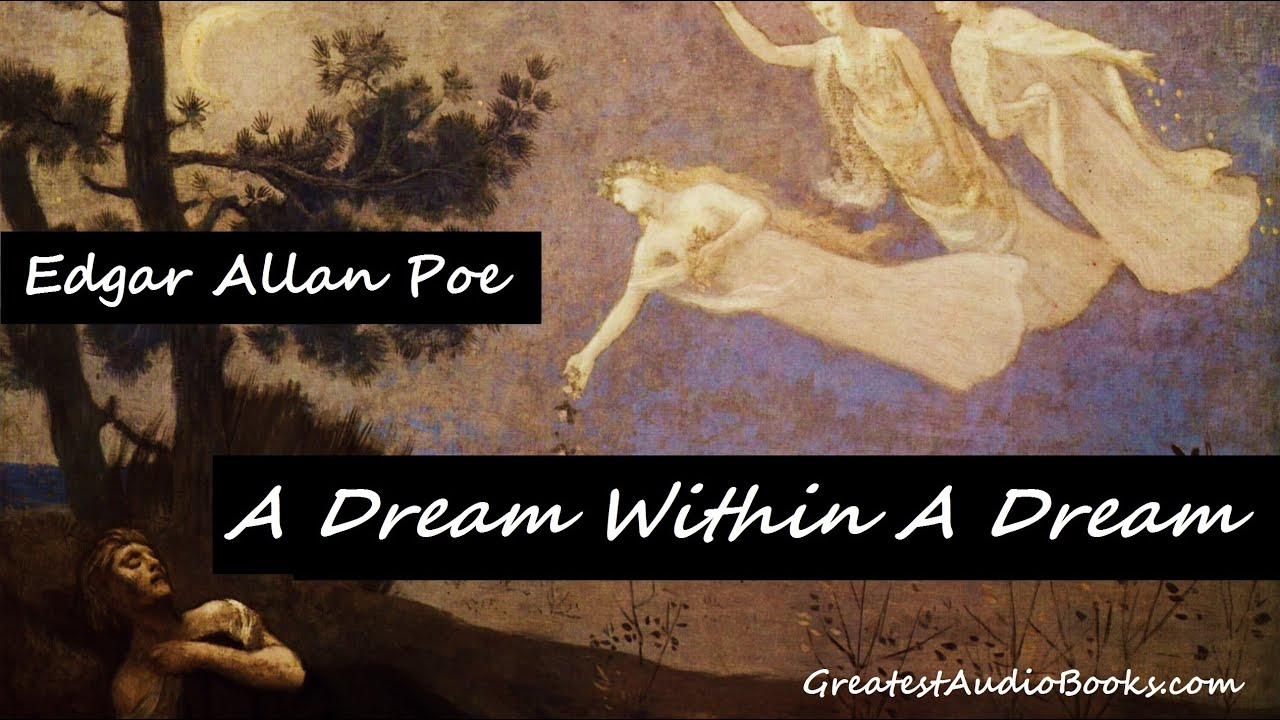 A DREAM WITHIN A DREAM by Edgar Allan Poe - FULL AudioBook ...