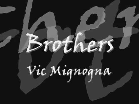 Brothers - Vic Mignogna