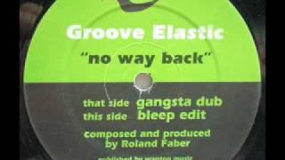 SPEED GARAGE - GROOVE ELASTIC - NO WAY BACK - (Gangsta Dub)