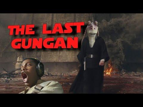YTP Star Wars Episode 8 - The Last Gungan