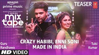 Enni Soni/Crazy Habibi (Teaser) Ep 2 | Guru Randhawa,Tulsi Kumar | T-Series Mixtape Punjabi Season 2