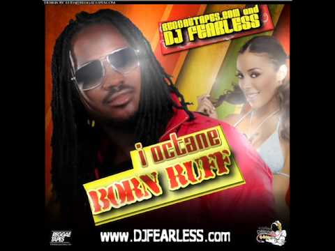 DJ FearLess - I Octane - Born Ruff DanceHall Mixtape