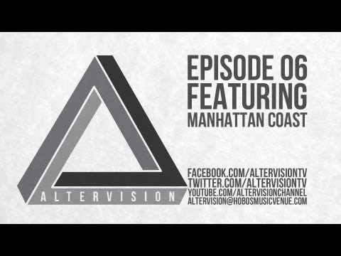 Altervision Episode 06 Featuring 'Manhattan Coast'