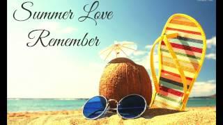 Summer Love Remember (Hash Edit)
