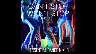 Cant Stop Wont Stop #funkyhouse #disco #nudisco #funk #soul #house  Essential Dance Mix 10 Re edit