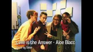Love is the Answer (Sabai Cover) by Aloe Blacc