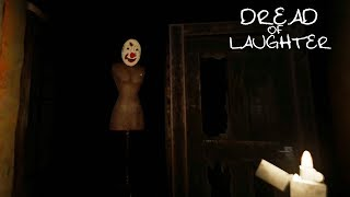 DREAD OF LAUGHTER - First 13 Minutes Gameplay (New survival horror Game 2018)