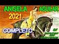 ANGELA AGUILAR COMPLETO 2021