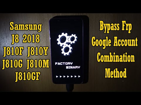 Bypass frp google acount samsung j8 2018 combination method j810f j810g  j810m j810y j810gf