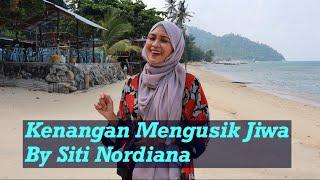 Download lagu Kenangan Mengusik Jiwa cover by Siti Nordiana MP3